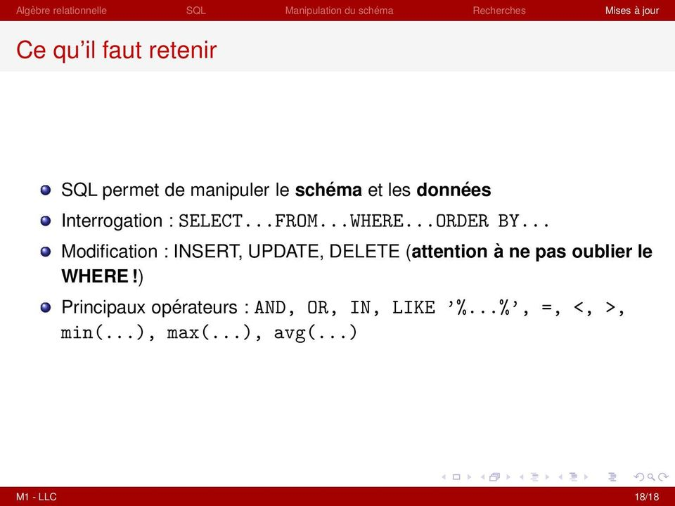 .. Modification : INSERT, UPDATE, DELETE (attention à ne pas oublier le