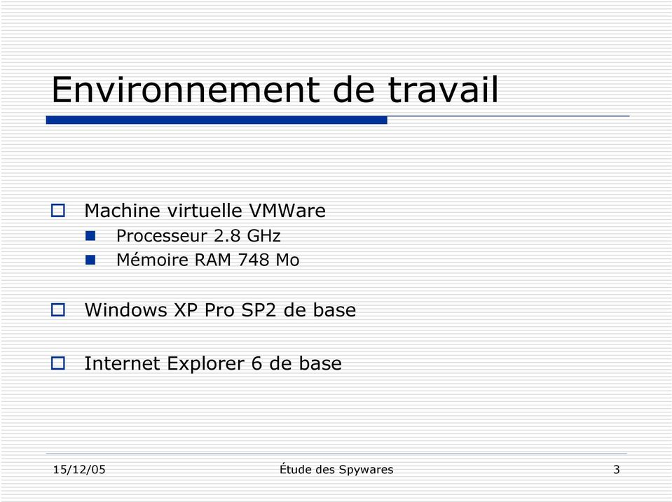8 GHz Mémoire RAM 748 Mo Windows XP Pro