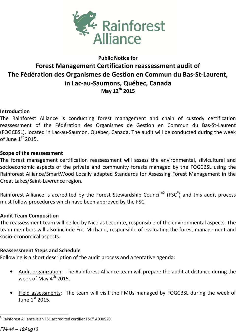 located in Lac-au-Saumon, Québec, Canada. The audit will be conducted during the week of June 1 st 2015.
