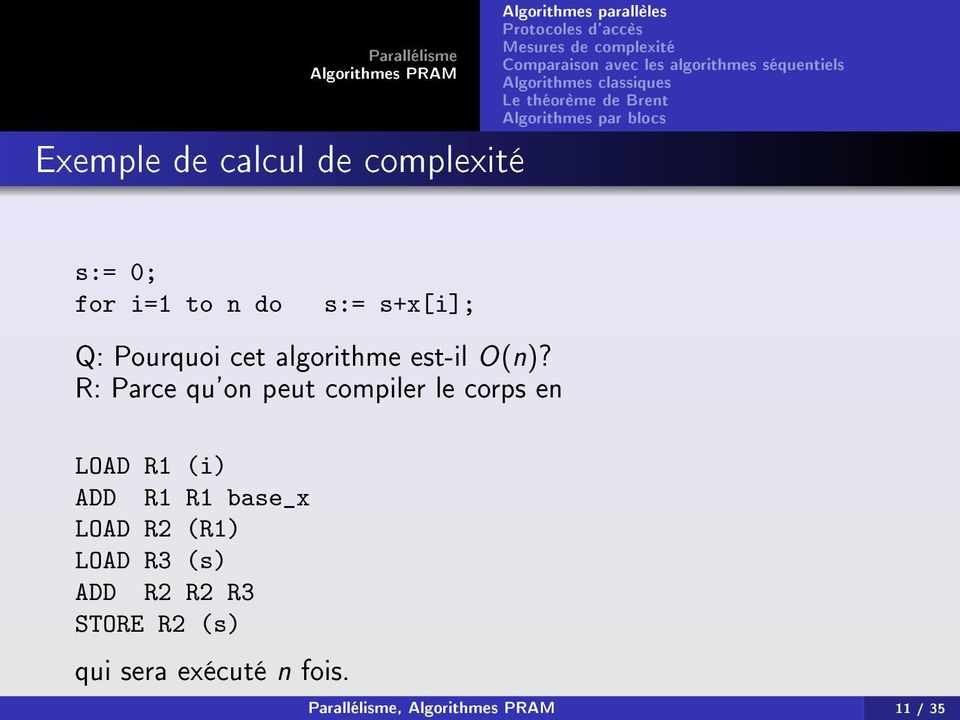 R: Parce qu'on peut compiler le corps en LOAD R1 (i) ADD R1 R1