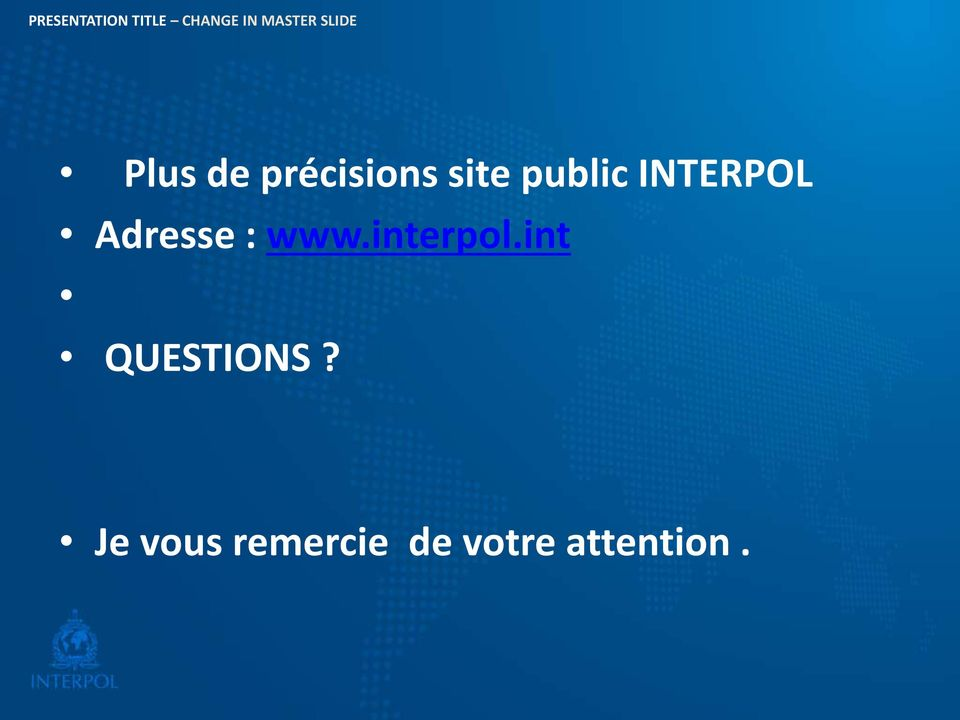 www.interpol.int QUESTIONS?
