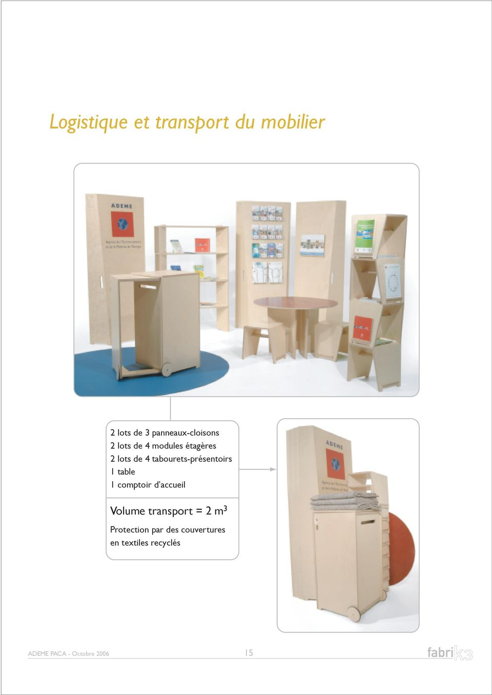 table 1 comptoir d accueil Volume transport = 2 m 3 Protection