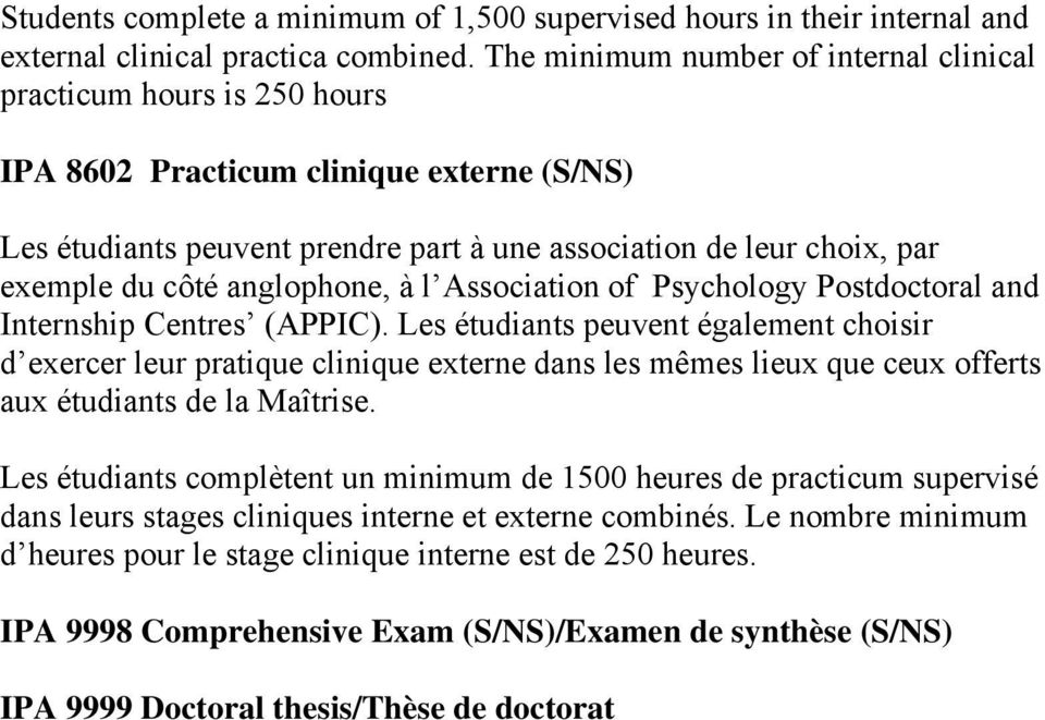 anglophone, à l Association of Psychology Postdoctoral and Internship Centres (APPIC).
