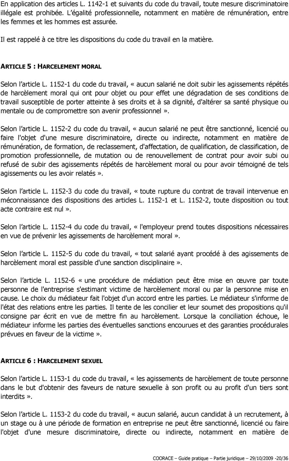 ARTICLE 5 : HARCELEMENT MORAL Selon l article L.