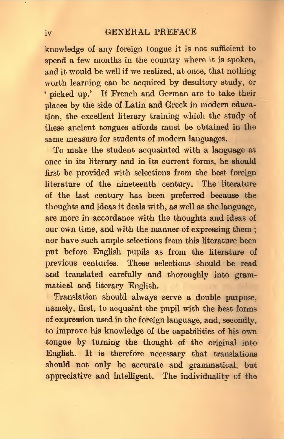 ' If French and German are to take their places by the side of Latin and Greek in modem éducation, the excellent literary training which the study of thèse ancient tongues afïords must be obtained in