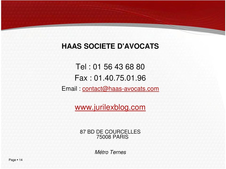 40.75.01.96 Email : contact@haas-avocats.