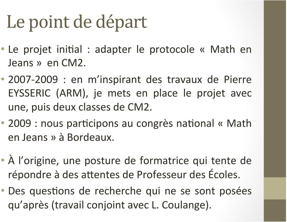classes de CM2. 2009 : nous parhcipons au congrès nahonal «Math en Jeans» à Bordeaux.