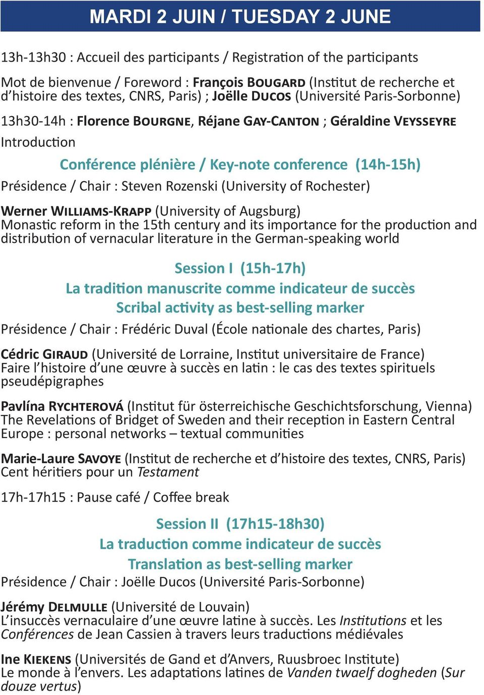 Présidence / Chair : Steven Rozenski (University of Rochester) Werner Williams-Krapp (University of Augsburg) Monastic reform in the 15th century and its importance for the production and