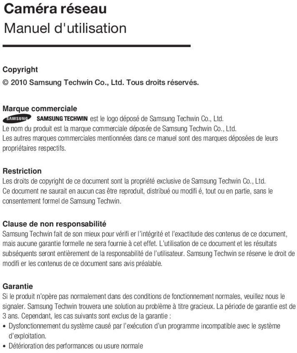 Restriction Les droits de copyright de ce document sont la propriété exclusive de Samsung Techwin Co., Ltd.
