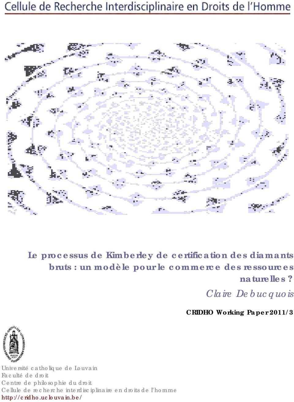 Claire Debucquois CRIDHO Working Paper 2011/3 Université catholique de Louvain