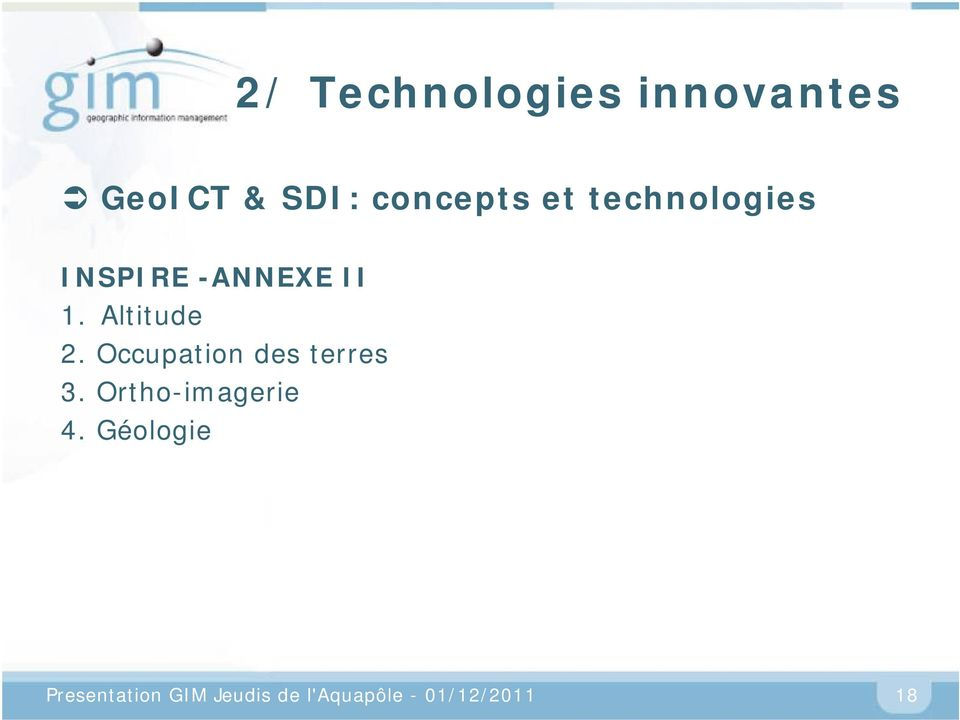 Occupation des terres 3. Ortho-imagerie 4.