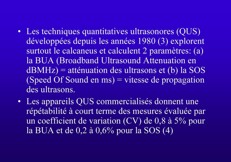 (Speed Of Sound en ms) = vitesse de propagation des ultrasons.