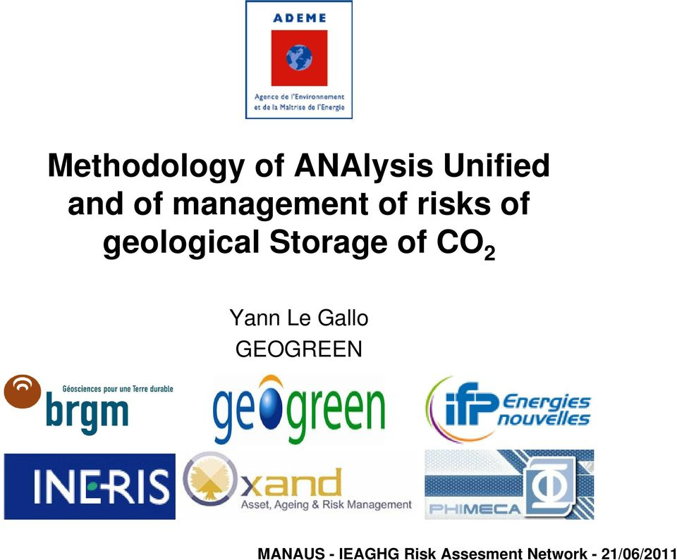 Storage of CO 2 Yann Le Gallo GEOGREEN