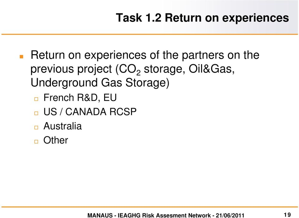partners on the previous project (CO 2 storage, Oil&Gas,