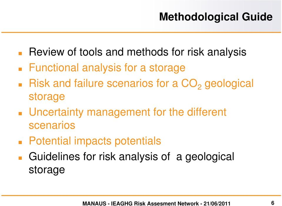 Uncertainty management for the different scenarios Potential impacts potentials
