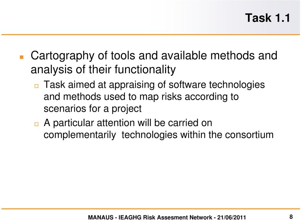 aimed at appraising of software technologies and methods used to map risks according to