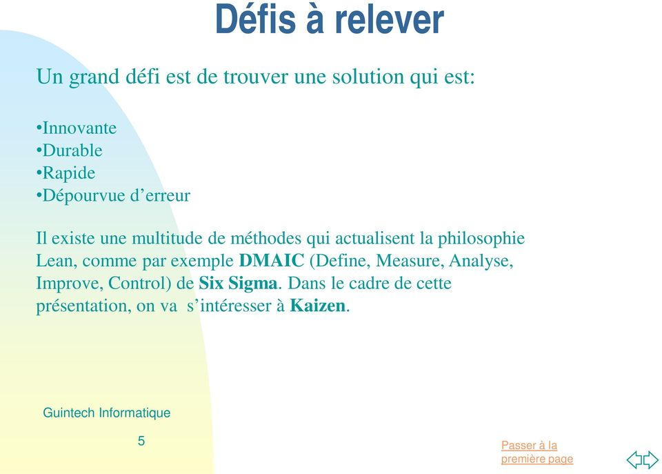 actualisent la philosophie Lean, comme par exemple DMAIC (Define, Measure, Analyse,