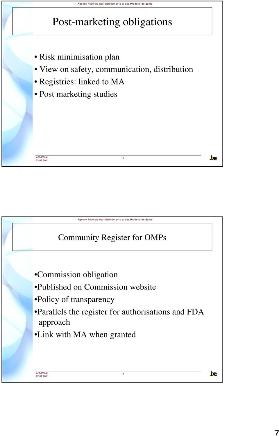 for OMPs Commission obligation Published on Commission website Policy of