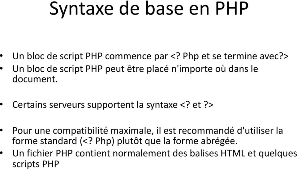 Certains serveurs supportent la syntaxe <?