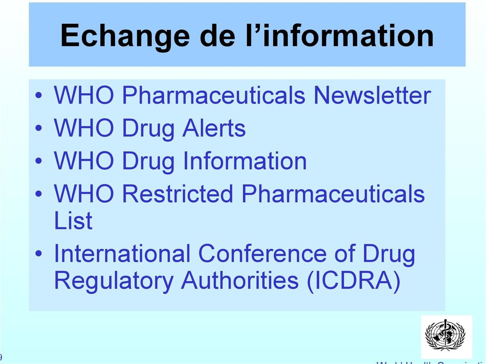 WHO Restricted Pharmaceuticals List