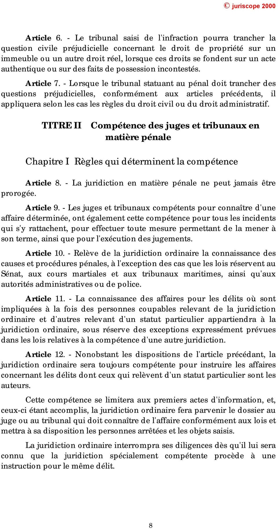 authentique ou sur des faits de possession incontestés. Article 7.