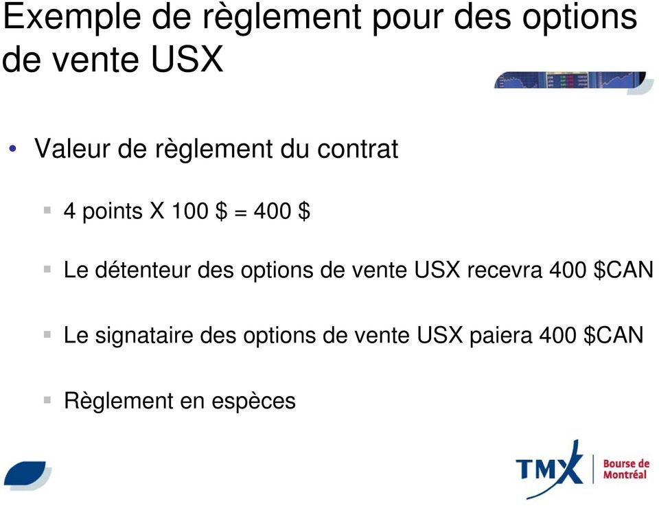 détenteur des options de vente USX recevra 400 $CAN Le