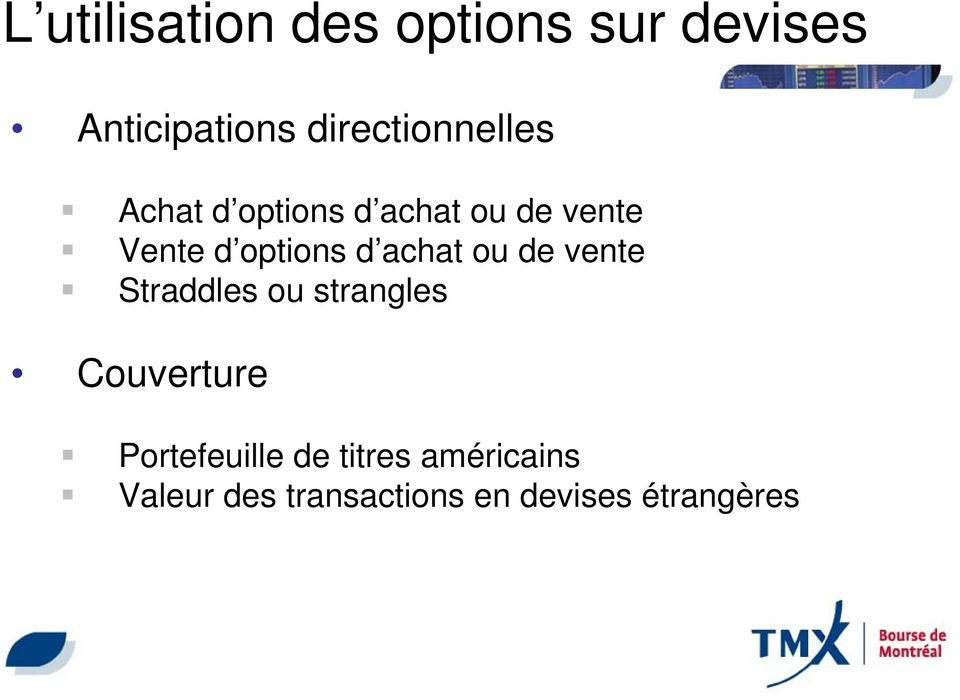 options d achat ou de vente Straddles ou strangles Couverture