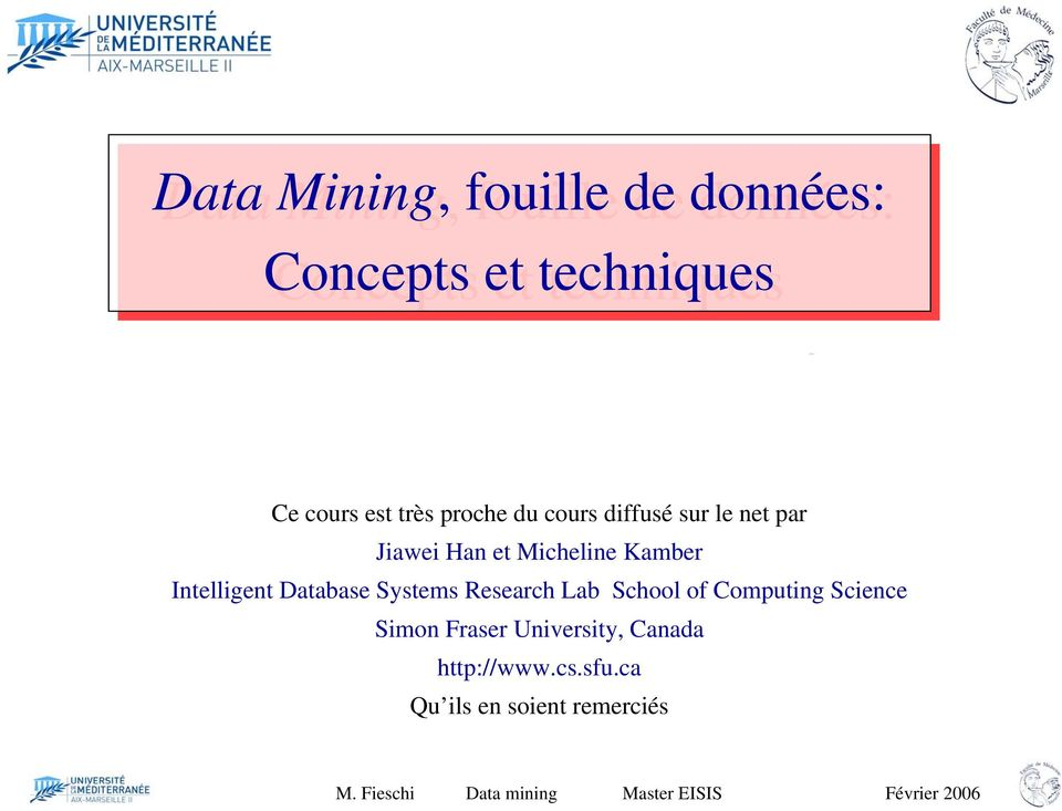 Intelligent Database Systems Research Lab School of Computing Science