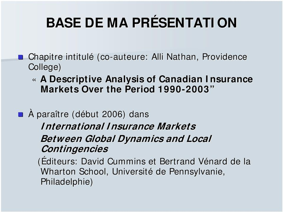 (début 2006) dans International Insurance Markets Between Global Dynamics and Local Contingencies
