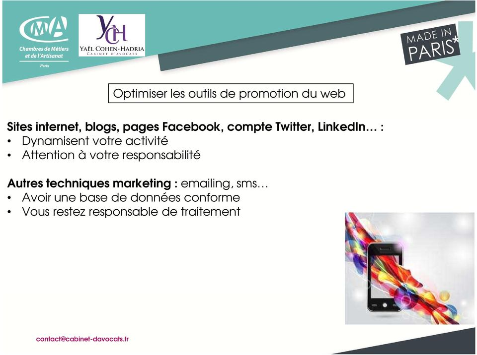 Attention à votre responsabilité Autres techniques marketing :
