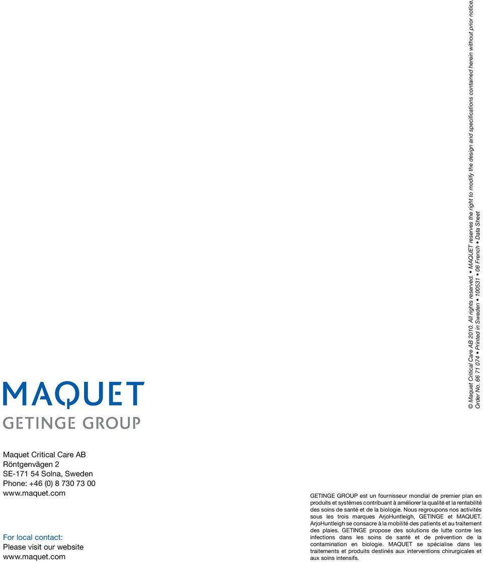 com For local contact: Please visit our website www.maquet.