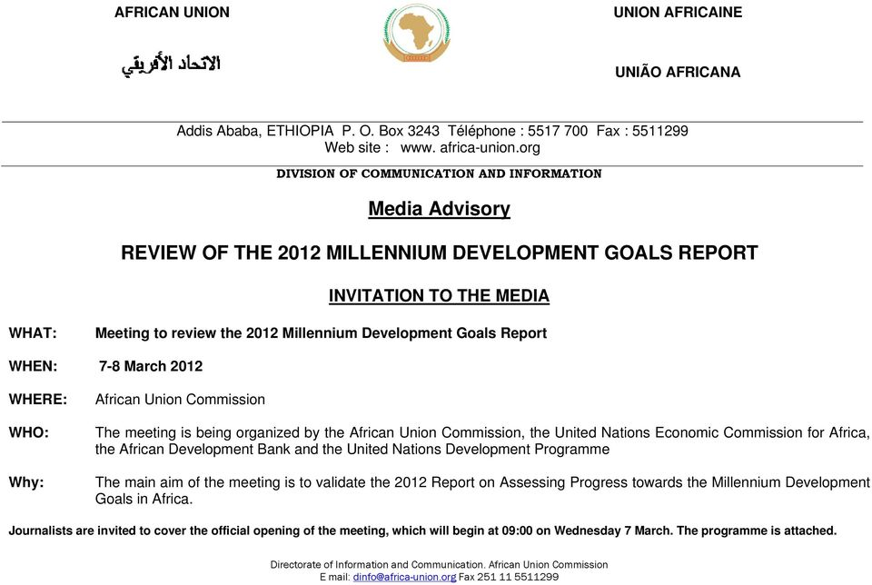 Goals Report WHEN: 7-8 March 2012 WHERE: WHO: Why: African Union Commission The meeting is being organized by the African Union Commission, the United Nations Economic Commission for Africa, the