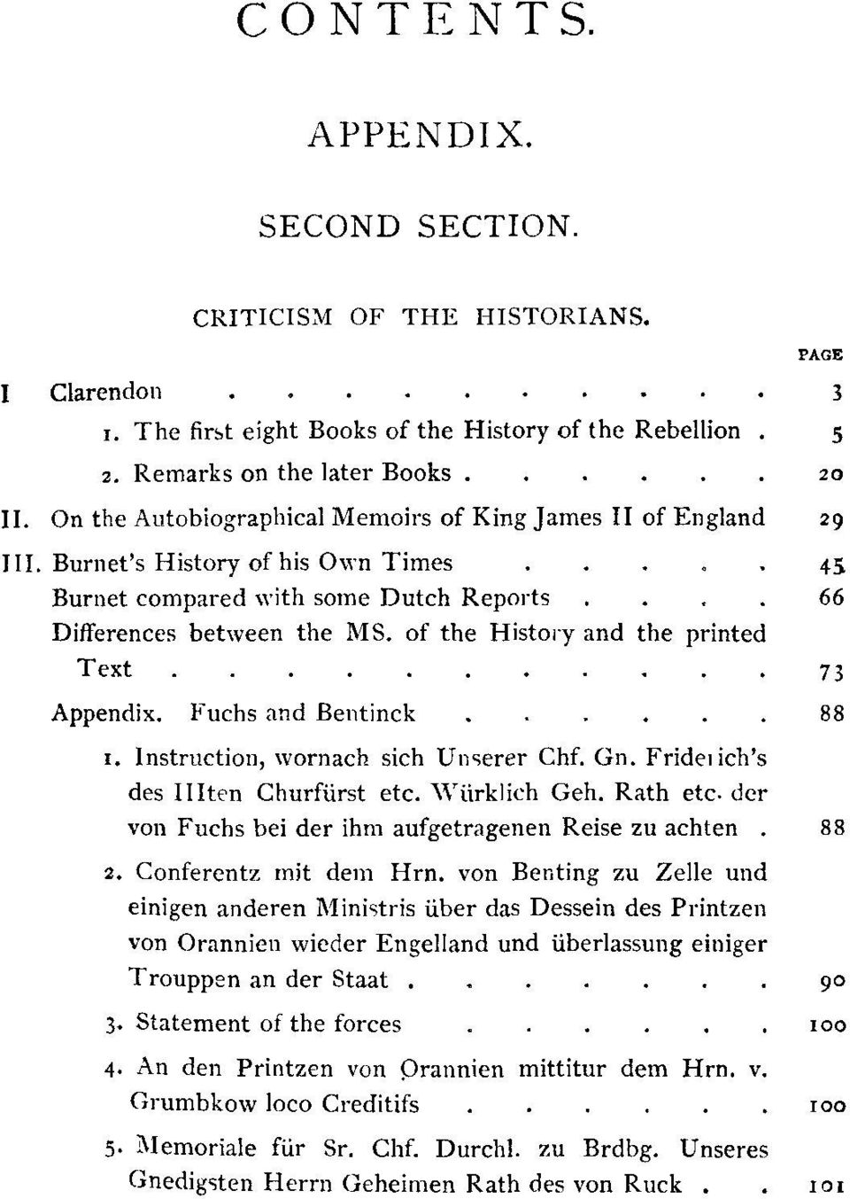 Fuchs and Bentinck...... 111. Burnet's History of his Own Times I. Instruction, wornach sich Unserer Chf. Gn. Fride~ ich's des IIIten Churfurst etc. \VGrklich Geh. Rath etc.