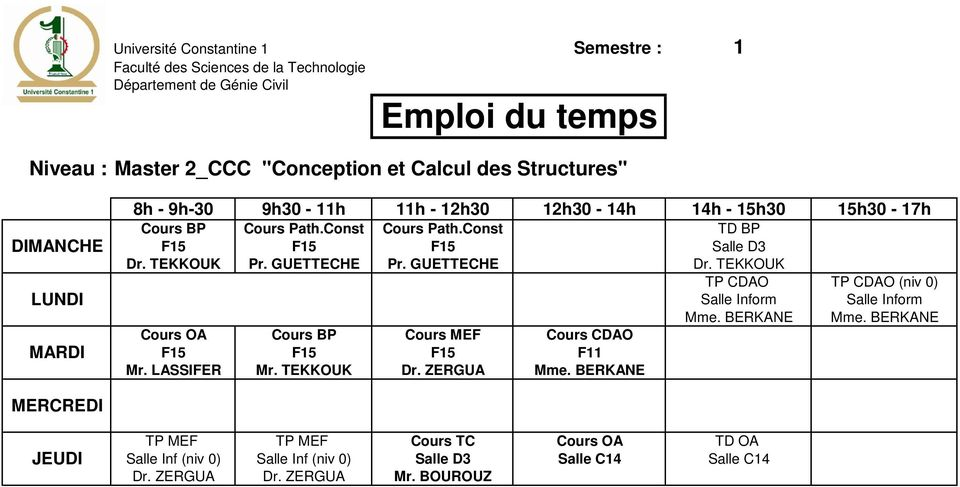 TEKKOUK Cours OA Cours BP Cours MEF Cours CDAO F15 F15 F15 F11 Mr. LASSIFER Mr. TEKKOUK Dr. ZERGUA Mme.
