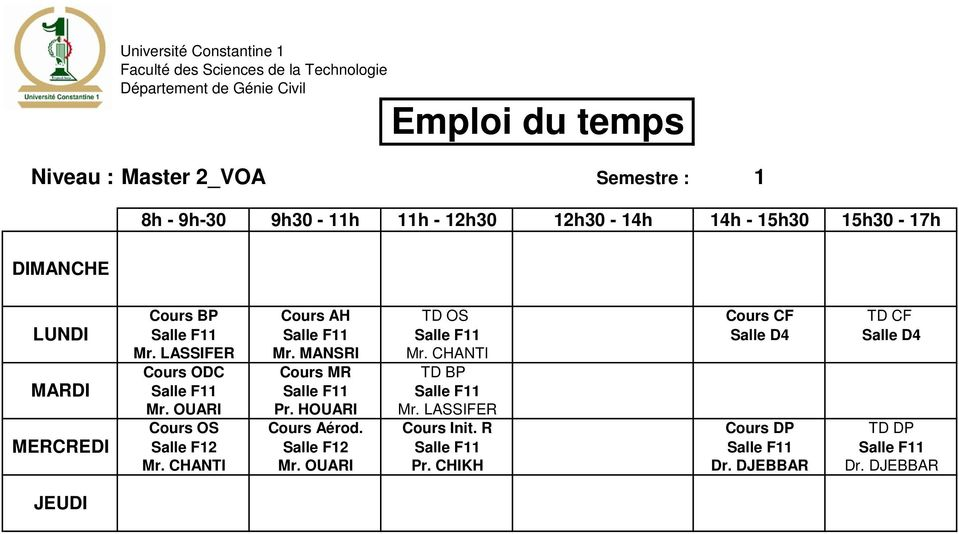 CHANTI Cours ODC Cours MR TD BP Salle F11 Salle F11 Salle F11 Mr. OUARI Pr. HOUARI Mr.