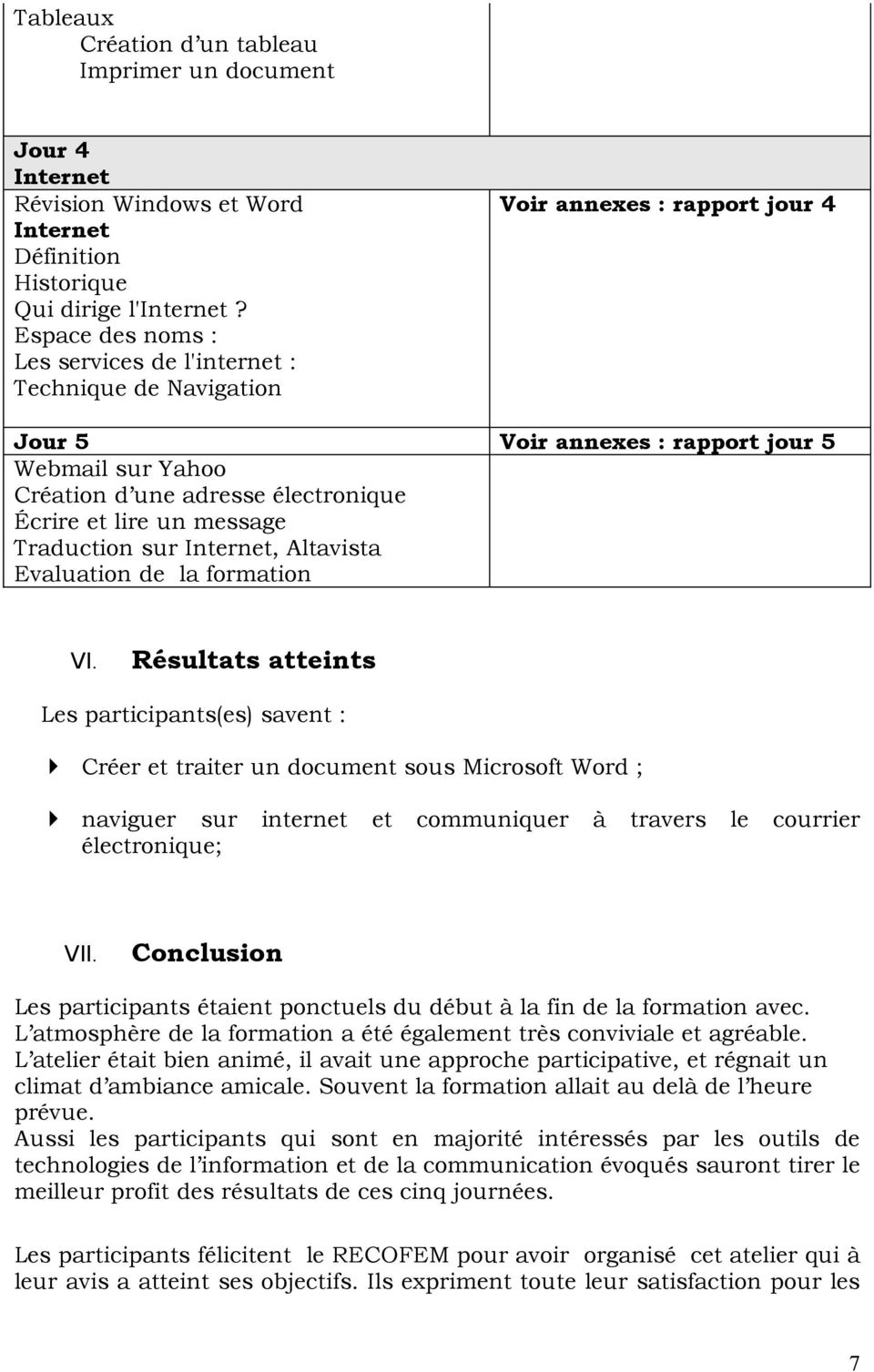 et lire un message Traduction sur Internet, Altavista Evaluation de la formation VI.