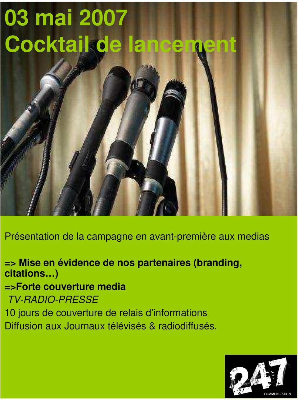 (branding, citations ) =>Forte couverture media TV-RADIO-PRESSE 10 jours de