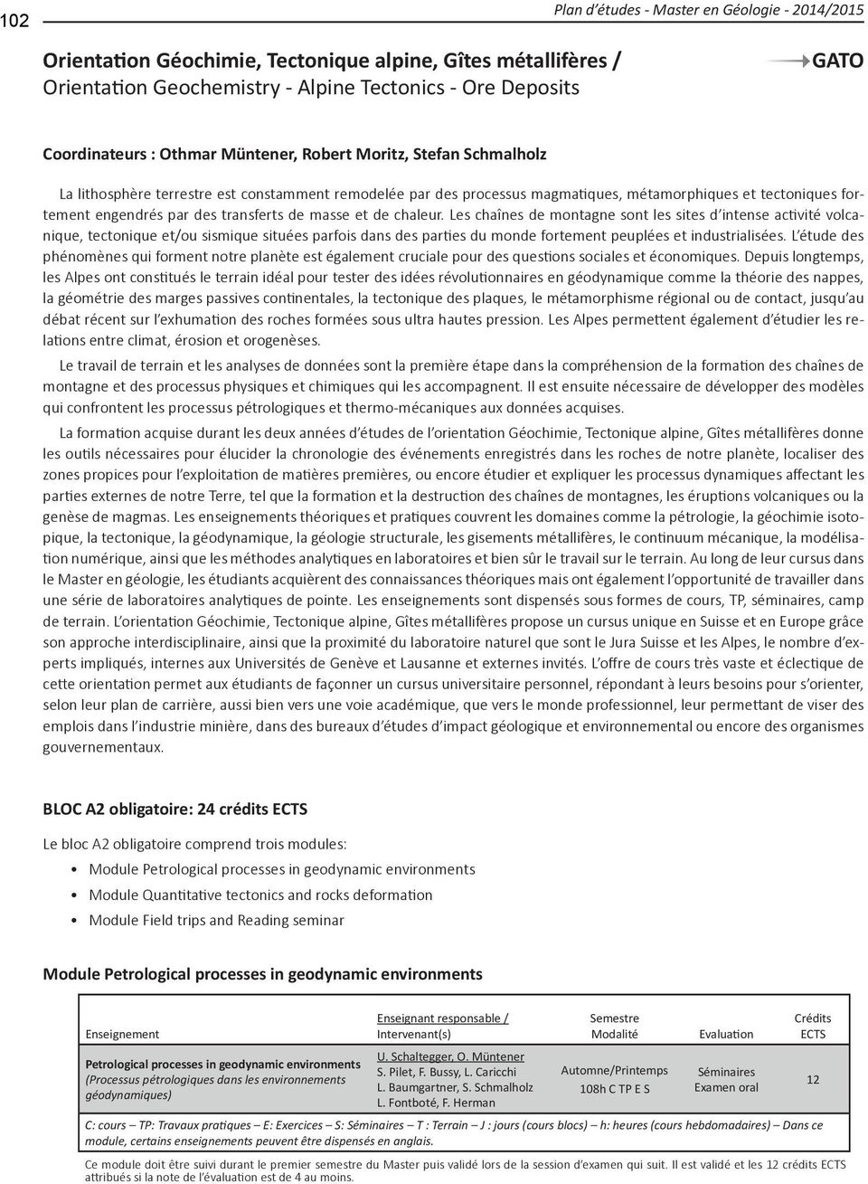 A2 obligatoire: 24 crédits Module Petrological processes in geodynamic environments Petrological processes in