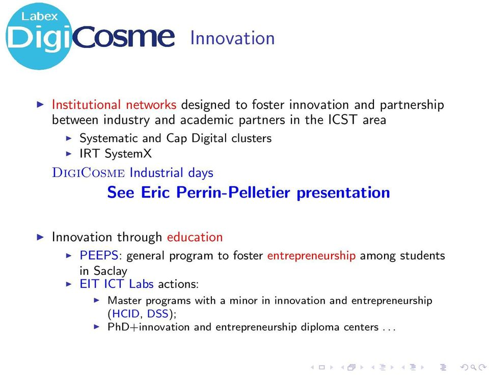 Innovation through education PEEPS: general program to foster entrepreneurship among students in Saclay EIT ICT Labs actions: