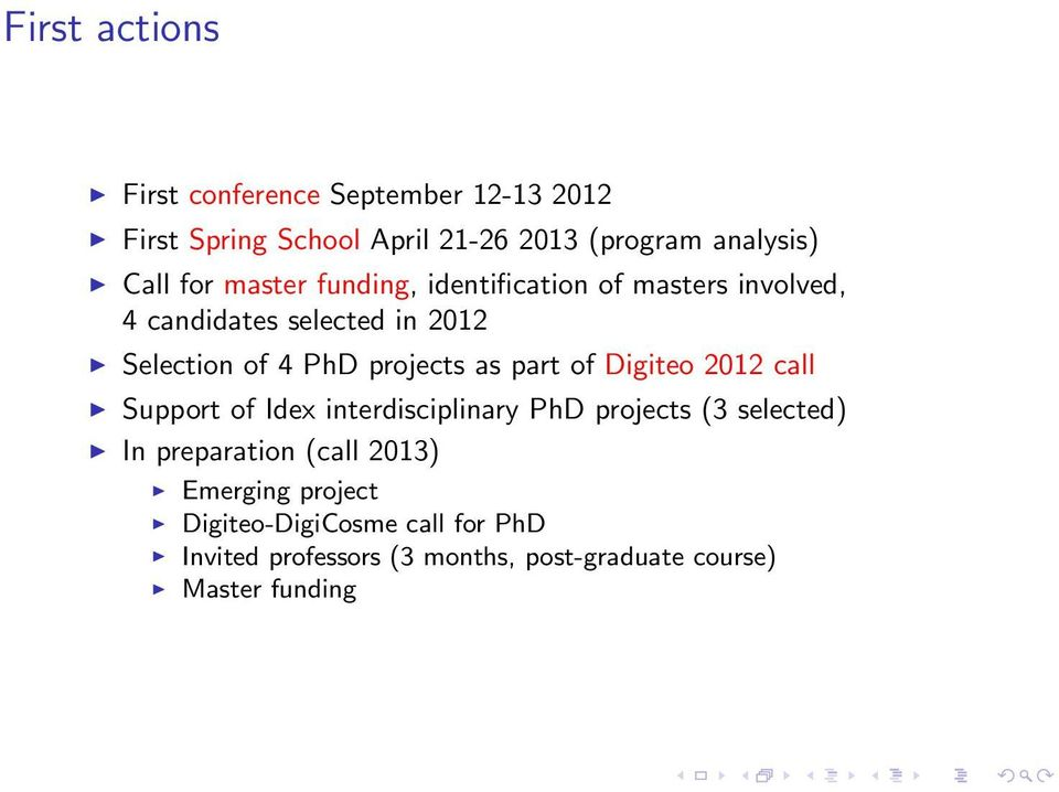 as part of Digiteo 2012 call Support of Idex interdisciplinary PhD projects (3 selected) In preparation (call