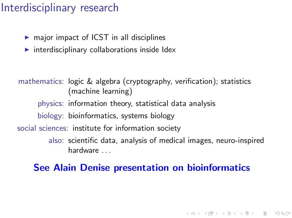 statistical data analysis biology: bioinformatics, systems biology social sciences: institute for information society