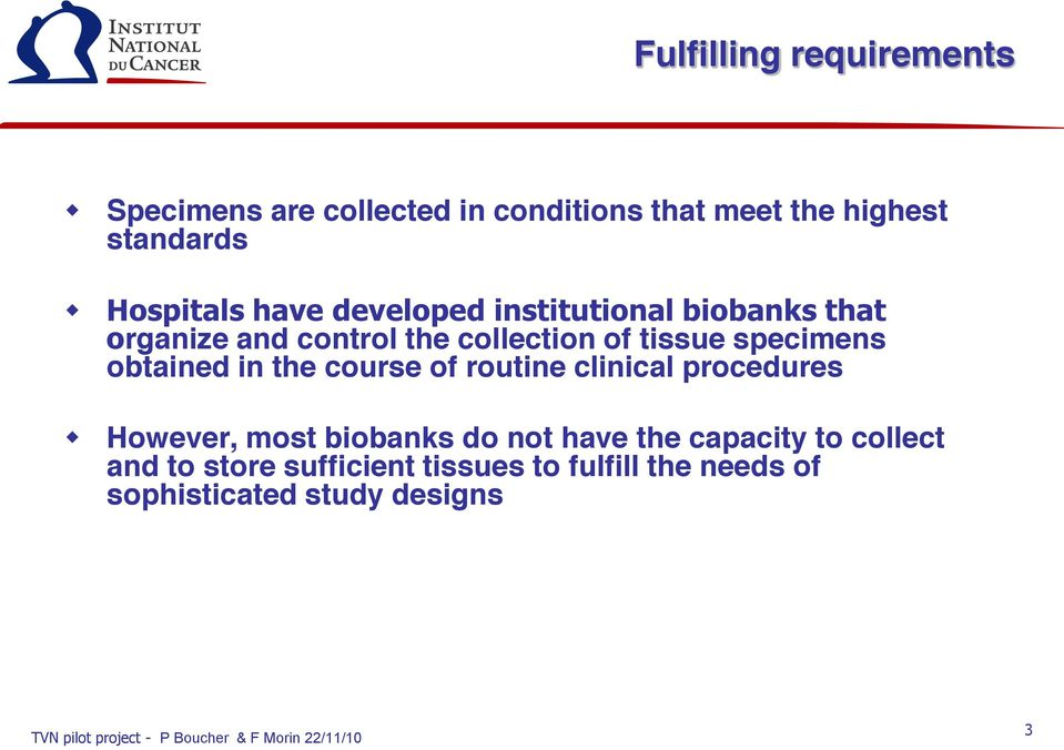 specimens obtained in the course of routine clinical procedures However, most biobanks do not have