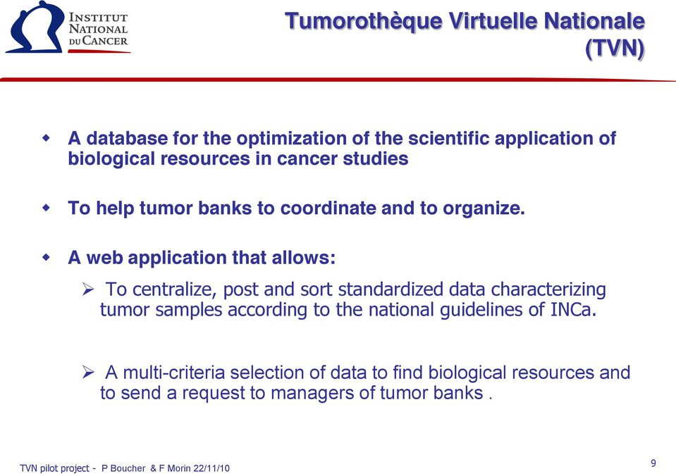 A web application that allows: To centralize, post and sort standardized data characterizing tumor samples