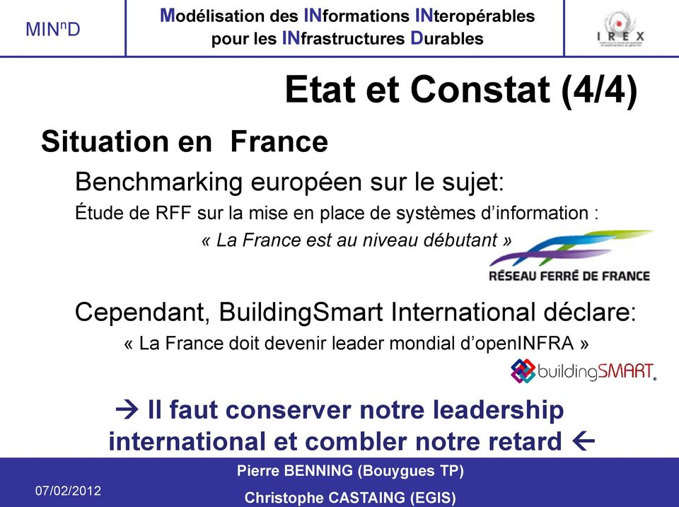 débutant» Cependant, BuildingSmart International déclare: «La France doit devenir