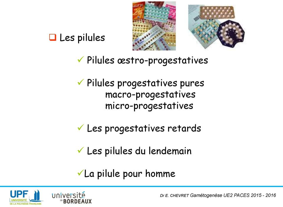 macro-progestatives micro-progestatives Les
