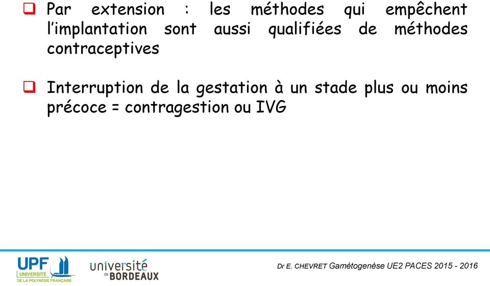 contraceptives Interruption de la gestation à