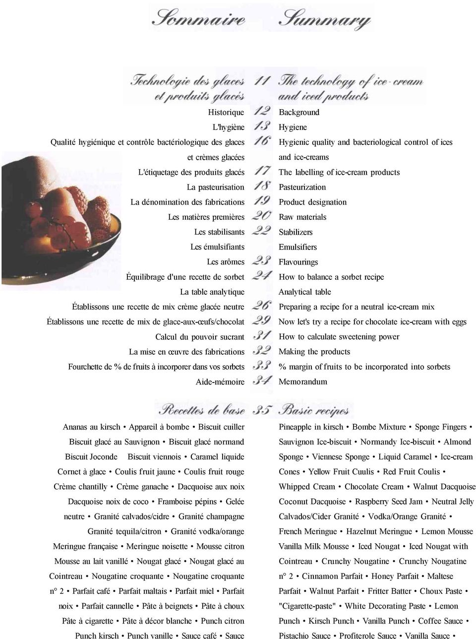 glace-aux-œufs/chocolat Calcul du pouvoir sucrant La mise en œuvre des fabrications Fourchette de % de fruits à incorporer dans vos sorbets Aide-mémoire Background Hygiene Hygienic quality and