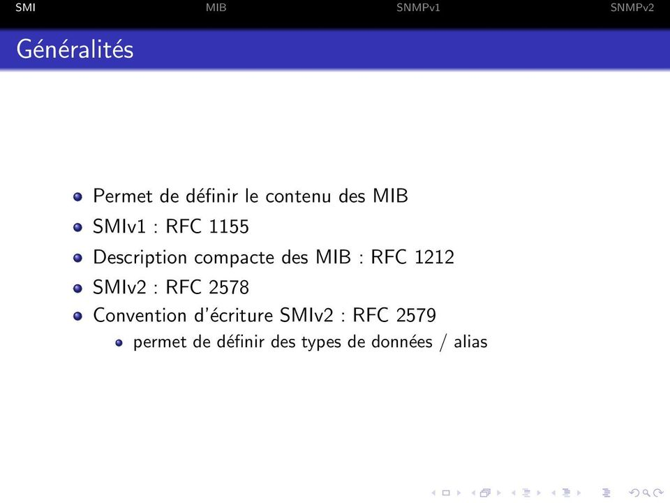 1212 SMIv2 : RFC 2578 Convention d écriture SMIv2 :
