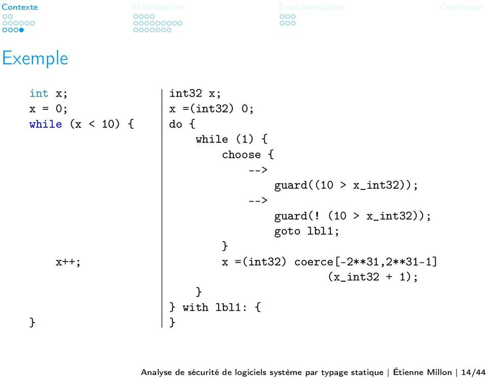 (10 > x_int32)); goto lbl1; } x =(int32) coerce[-2**31,2**31-1] (x_int32 + 1);