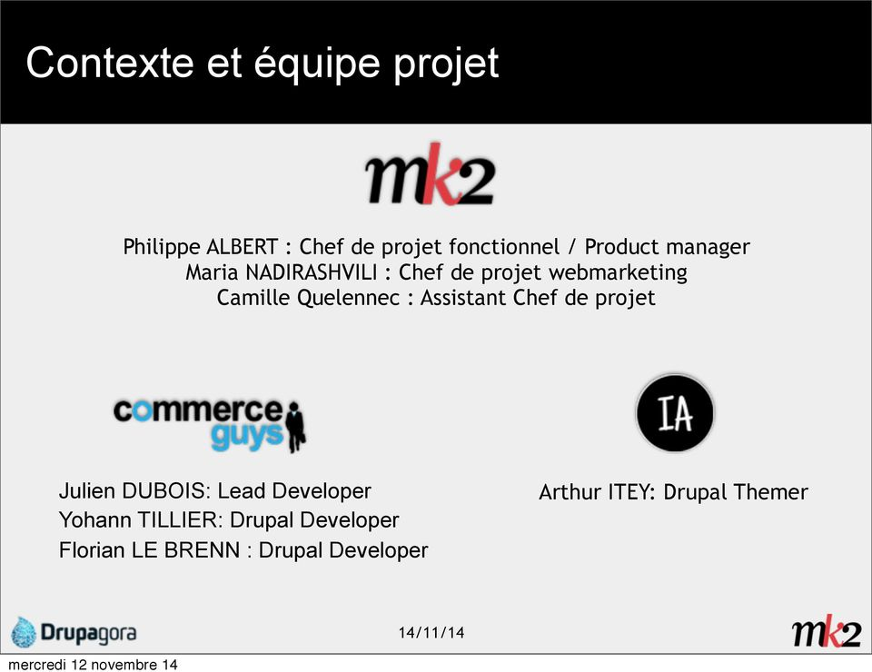 Quelennec : Assistant Chef de projet Julien DUBOIS: Lead Developer Yohann